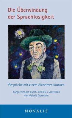 Die Überwindung der Sprachlosigkeit - Gutmann, Valerie