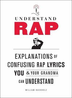 Understanding Rap - Buckholz, William