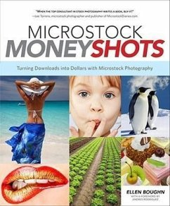 Microstock Money Shots: Turning Downloads Into Dollars with Microstock Photography - Boughn, Ellen