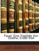Faust: Eine Tragödie Von Goethe, Erster theil