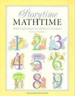 Storytime, Mathtime Discovering Math in Children's Literature, Grades 1-3 - Satariano, Patricia