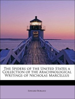 The Spiders of the United States a Collection of the Arachnological Writings of Nicholas Marcellus