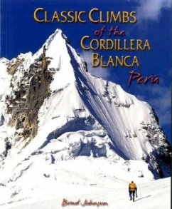 Classic Climbs of the Cordillera Blanca, Peru - Johnson, Brad