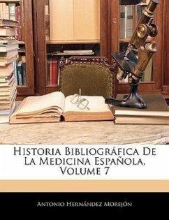 Historia Bibliográfica De La Medicina Española, Volume 7
