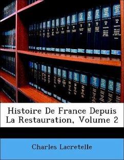 Histoire De France Depuis La Restauration, Volume 2