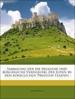 Sammlung der die religiose und bürgerliche Verfassung der Juden in den königlichen Preußen Staaten.
