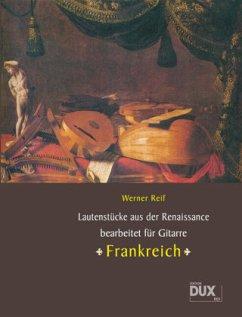 Lautenstücke der Renaissance, Frankreich, bearb. f. Gitarre