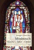 Missbrauch: Kirche - Täter - Opfer