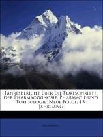 Jahresbericht über die Fortschritte der Pharmacognosie, Pharmacie und Toxicologie. Neue Folge, 13. Jahrgang