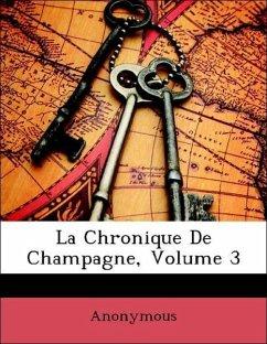La Chronique De Champagne, Volume 3