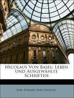 Nicolaus Von Basel: Leben Und Ausgewählte Schriften