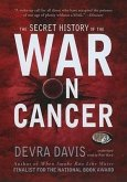 The Secret History of the War on Cancer