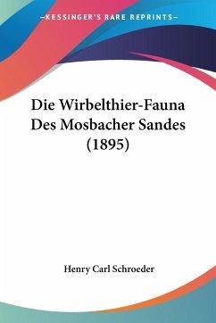 Die Wirbelthier-Fauna Des Mosbacher Sandes (1895)