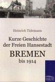 Kurze Geschichte der Freien Hansestadt Bremen bis 1914