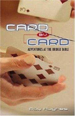 Card by Card: Adventures at the Bridge Table - Hughes, Roy
