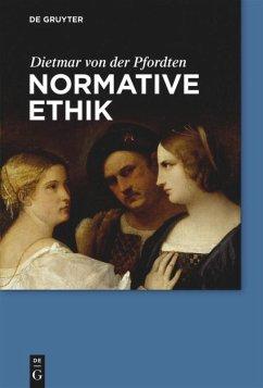 Normative Ethik - Pfordten, Dietmar von der