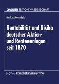 Rentabilität und Risiko deutscher Aktien- und Rentenanlagen seit 1870