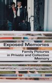Exposed Memories: Family Pictures in Private and Collective Memory