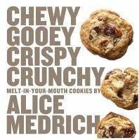 Chewy Gooey Crispy Crunchy - Medrich, Alice