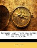 Israeliten Und Hyksos in Aegypten: Eine Historischkritische Untersuchung