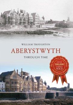 Aberystwyth Through Time - Troughton, William