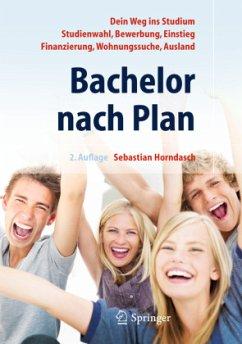 Bachelor nach Plan. Dein Weg ins Studium: Studi...