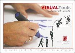 Visual Tools - visualisieren leicht gemacht! - Wortmann, Markus