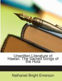 Unwritten Literature of Hawaii: The Sacred Songs of the Hula