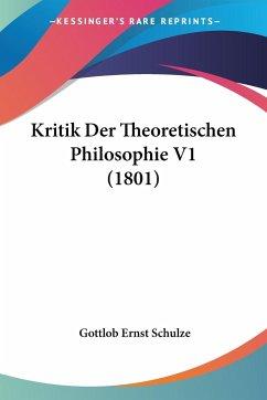 Kritik Der Theoretischen Philosophie V1 (1801)