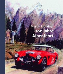 100 Jahre Alpenfahrt - Pfundner, Martin