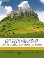 Johann Samuel Traugott Gehler's Physikalisches Wörterbuch, Neunter Band - Gehler, Johann Samuel Traugott; Littrow, Karl Ludwig
