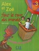 Alex Et Zoe Level 3 Alex Et Zoe Font Le Tour de Monde (Reader)