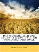 Die Socratische Schule oder philosophie für das neunzehnte Jahrhundert, Erstes Stueck