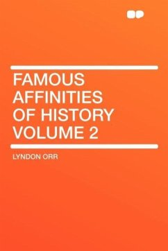 Famous Affinities of History Volume 2