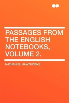 Passages from the English Notebooks, Volume 2.