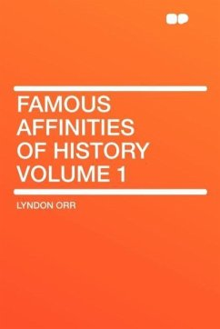 Famous Affinities of History Volume 1