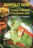 Rawfully Good: 'Living' Flavours of Southeast Asia