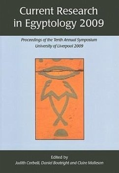 Current Research in Egyptology: Proceedings of the Tenth Annual Symposium