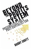 Beyond the Profits System: Possibilities for a Post-Capitalist Era