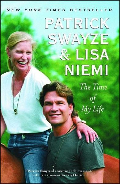 The Time of My Life - Swayze, Patrick; Swayze, Lisa Niemi
