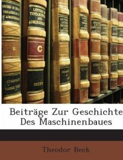 Beiträge Zur Geschichte Des Maschinenbaues