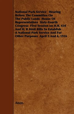 National Park Service Hearing Before the Committee on the Public Lands House of Representatives Sixty-Fourth Congress First Session on H.R. 434 and H,
