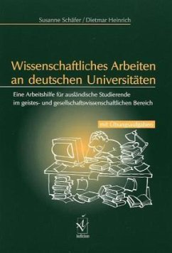 Wissenschaftliches Arbeiten an deutschen Universitäten - Schäfer, Susanne; Heinrich, Dietmar