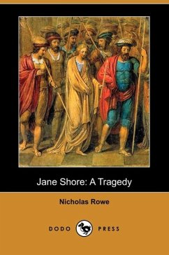 tragedy of jane shore Summary and analysis act i bookmark this page manage my reading  as he slyly speaks of the noble queen and catalogues the attractions of jane shore.