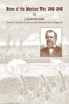 Notes of the Mexican War, 1846-1848 - Oswandel, J.
