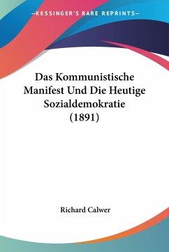 Das Kommunistische Manifest Und Die Heutige Sozialdemokratie (1891)