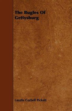 The Bugles Of Gettysburg - Pickett, Lasalle Corbell