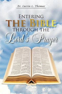 Entering the Bible Through the Lord's Prayer - Thomas, Carrie L.; Thomas, Carrie L.