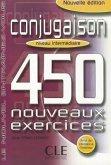 Conjugaison 450 Nouveaux Exercices: Niveau Intermediaire