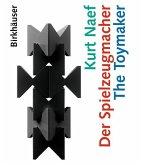 Kurt Naef - Der Spielzeugmacher / The Toymaker (eBook, PDF)
